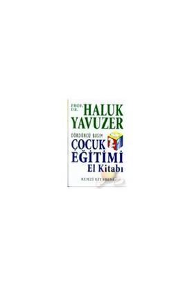 Çocuk Eğitimi El Kitabı - Haluk Yavuzer