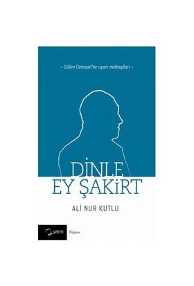 Dinle Ey Şakirt-Ali Nur Kutlu