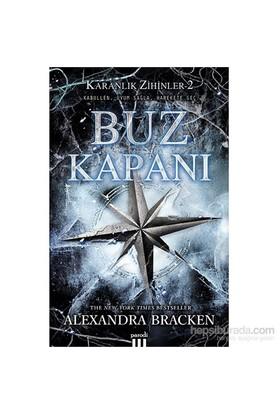 Buz Kapanı - Karanlık Zihinler 2 - Alexandra Bracken