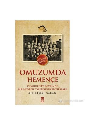 Omuzumda Hemençe - (Cumhuriyet Devrinde Bir Medrese Talebesinin Hatıraları)-Ali Kemal Saran