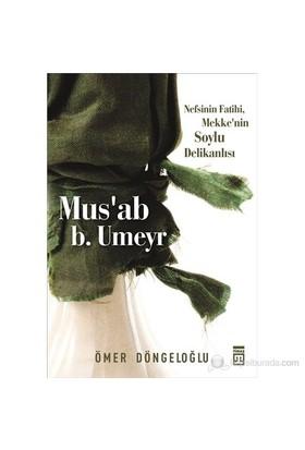 Mus'ab b. Umeyr - Ömer Döngeloğlu