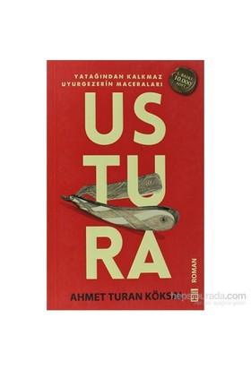 Ustura - Yatağından Kalkmaz Uyurgezerin Maceraları-Ahmet Turan Köksal