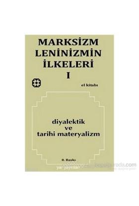 Marksizm, Leninizmin İlkeleri Cilt: 1 Diyalektik Ve Tarihi Materyalizm-Kolektif