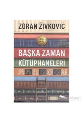 Başka Zaman Kütüphaneleri-Zoran Zivkovic