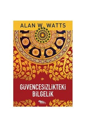 Güvencesizlikteki Bilgelik - Alan W. Watts