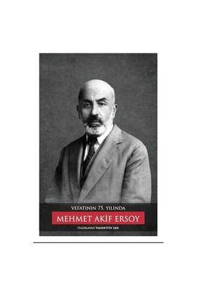 Vefatının 75. Yılında Mehmet Akif Ersoy-Kolektif