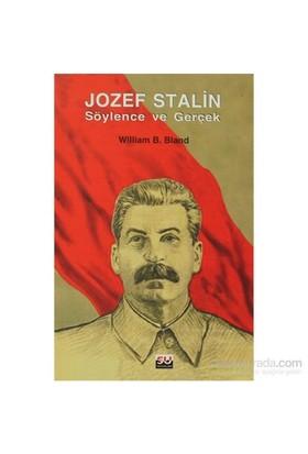 Jozef Stalin Söylence ve Gerçek - William B. Bland