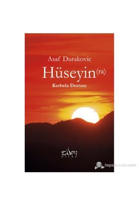 Hüseyin(Ra) Kerbela Destanı-Asaf Durakovic