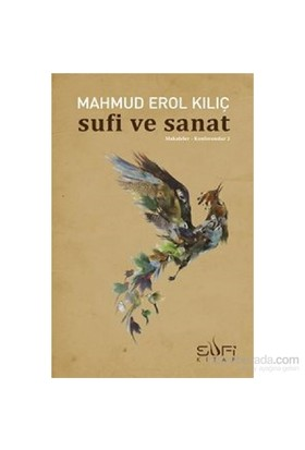 Sufi Ve Sanat-Mahmud Erol Kılıç