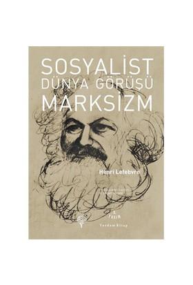 Sosyalist Dünya Görüşü Marksizm