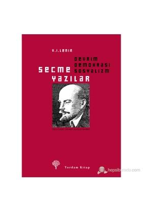 Seçme Yazılar - Devrim, Demokrasi, Sosyalizm - Vladimir İlyiç Lenin