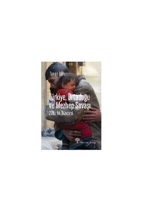 Türkiye Ortadoğu Ve Mezhep Savaşı-Taner Timur
