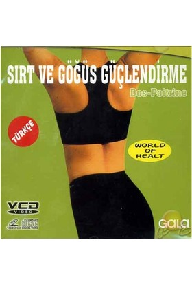 Sırt ve Göğüs Güçlendirme ( VCD )