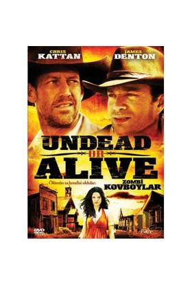 Undead Or ALive (Zombi Kovboylar)
