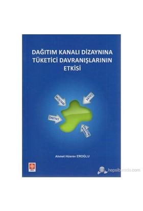 Dağıtım Kanalı Dizaynına Tüketici Davranışlarının Etkisi-Ahmet Hüsrev Eroğlu