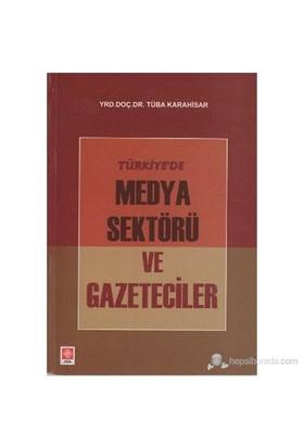 Türkiye'de Medya Sektörü ve Gazeteciler