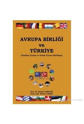 Avrupa Birliği Ve Türkiye (Türkiye Tarımı Ve Ortak Tarım Politikası)-Özlem Turan