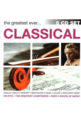 The Greatest Ever Classical 5 Cd Set