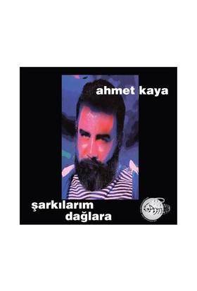 Ahmet Kaya - Şarkılarım Dağlara