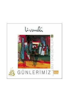 Zülfü Livaneli - Günlerimiz