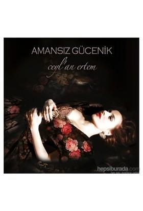 Ceylan Ertem - Amansız Gücenik (CD)