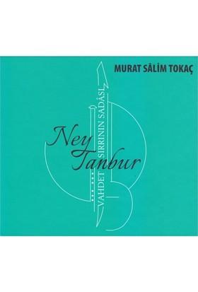 Murat Salim Tokaç - Vahdet Sırrının Sadası - Ney Tanbur