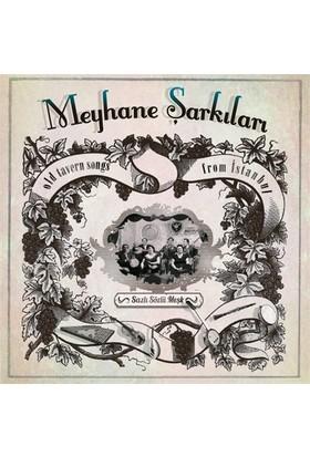 Meyhane Şarkıları - Sazlı Sözlü Meşk (Plak)