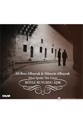 Rıza & Hüseyin Albayrak - Böyle Buyurdu Aşık