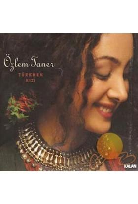 Özlem Taner - Türkmen Kızı ( CD )