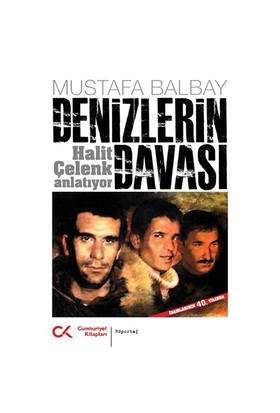 Halit Çelenk Anlatıyor - Denizlerin Davası-Mustafa Balbay