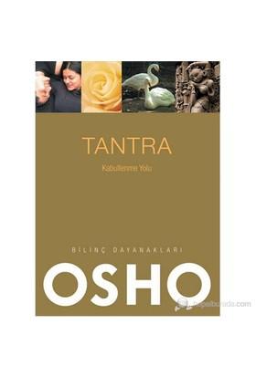 Tantra - Kabullenme Yolu-Osho (Bhagwan Shree Rajneesh)