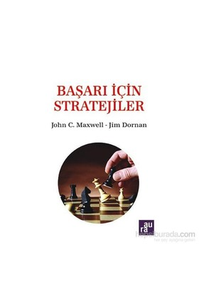 Başarı İçin Stratejiler-John C. Maxwell