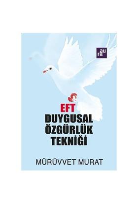 Eft: Duygusal Özgürlük Tekniği-Mürüvvet Murat