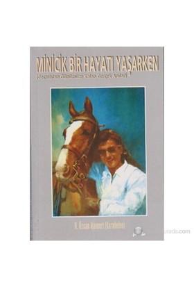 Minicik Bir Hayatı Yaşarken (Geçmişten Günümüze Kalan Gerçek Anılar)-N. Özcan Atamert