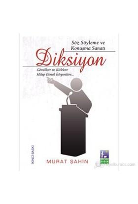 Söz Söyleme ve Konuşma Sanatı Diksiyon - Murat Şahin