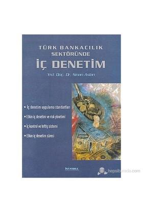 Türk Bankacılık Sektöründe İç Denetim