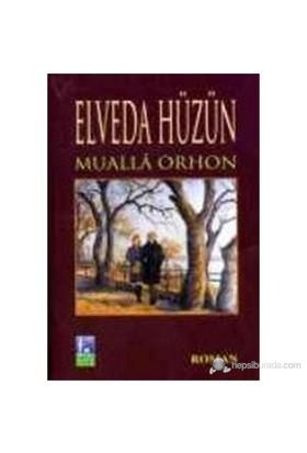 Elveda Hüzün-Mualla Orhon