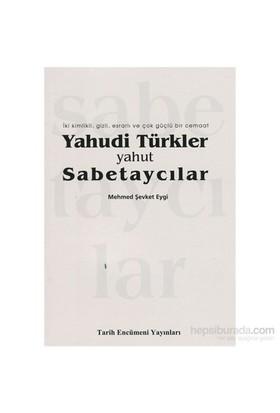 Yahudi Türkler Ve Sabetaycılar - İki Kimlik, Gizli, Esrarlı Ve Çok Güçlü Bir Cemaat-Mehmed Şevket Eygi