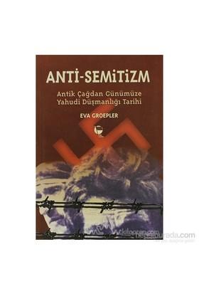 Anti-Semitizmin Antik Çağdan Günümüze Yahudi Düşmanlığının Tarihi-Eva Groepler