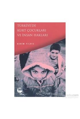 Türkiye''De Kürt Çocukları Ve İnsan Hakları-Kerim Yıldız