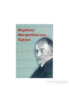 Büyükelçi Morgenthau''nun Öyküsü