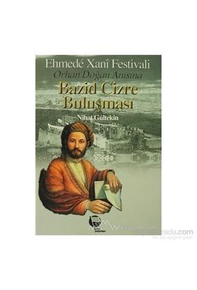 Bazid Cizre Buluşması Ehmede Xani Festivali