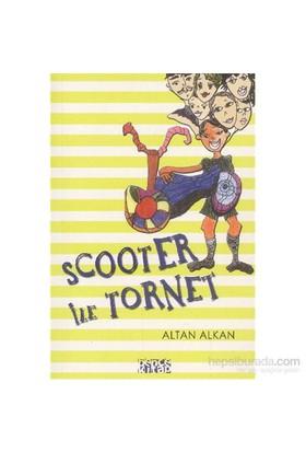 Scooter ile Tornet - Altan Alkan