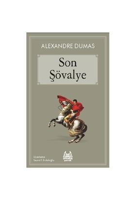 Son Şövalye (Çocuk Serisi) - Alexandre Dumas