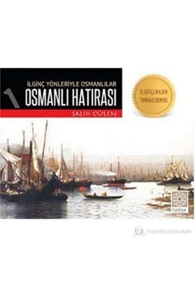 Osmanlı Hatırası - (İlginç Yönleriyle Osmanlılar)