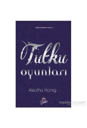 Tutku Oyunları-Aleatha Romig