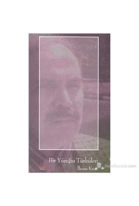 Bir Yüreğin Türküleri-İhsan Kurt