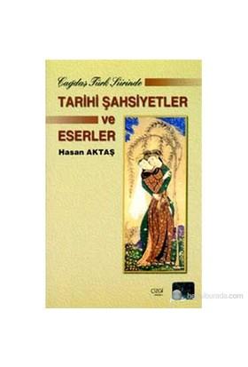 Çağdaş Türk Şiirinde Tarihi Şahsiyetler Ve Eserler-Hasan Aktaş
