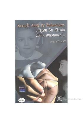 Sevgili Anne ve Babacığım Lütfen Bu Kitabı Okur Musunuz!.. - Hasan Yılmaz