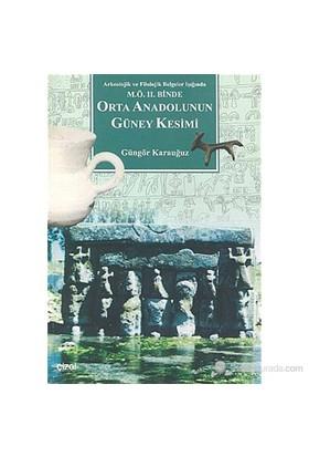 Orta Anadolunun Güney Kesimi Arkeolojik Ve Filolojik Belgeler Işığında M.Ö. Iı. Binde-Güngör Karauğuz